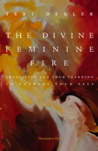 The Divine Feminine Fire -- a book on creative expression and the divine feminine